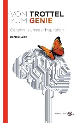 Vom Trottel zum Genie von Lube,  Daniela