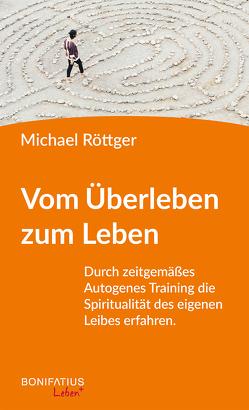 Vom Überleben zum Leben von Röttger,  Michael