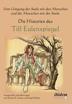 Vom Umgang der Seele mit den Menschen und der Menschen mit der Seele von Bothe,  Sigrid, Lukner,  Roland