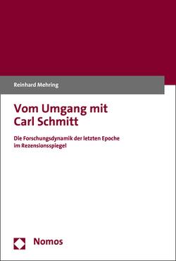 Vom Umgang mit Carl Schmitt von Mehring,  Reinhard