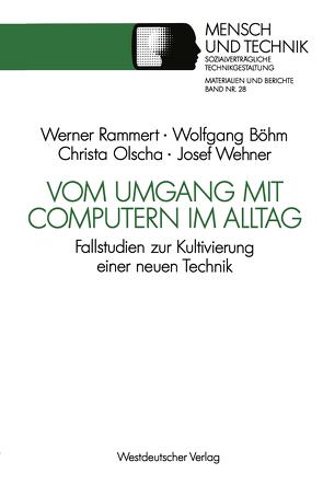 Vom Umgang mit Computern im Alltag von Böhm,  Wolfgang, Olscha,  Christian, Rammert,  Werner, Wehner,  Josef