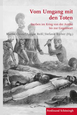 Vom Umgang mit den Toten von Clauss,  Martin, Reiß,  Ansgar, Rüther,  Stefanie
