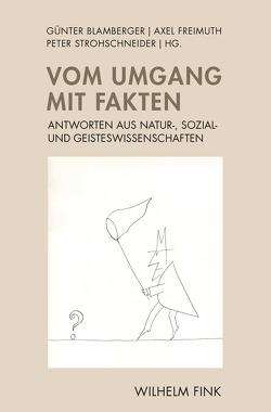 Vom Umgang mit Fakten von Blamberger,  Günter, Freimuth,  Axel, Strohschneider,  Peter