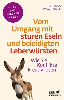 Vom Umgang mit sturen Eseln und beleidigten Leberwürsten von Wawrzinek,  Ursula, Wirth,  Michael