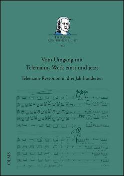 Vom Umgang mit Telemanns Werk einst und jetzt von Lange,  Carsten, Reipsch,  Brit