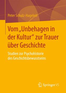 """Vom """"Unbehagen in der Kultur"""" zur Trauer über Geschichte von Schulz-Hageleit,  Peter"""