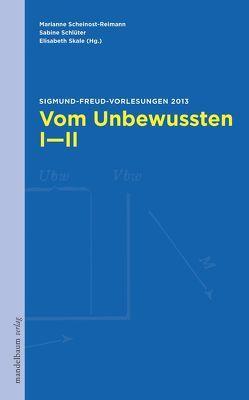Vom Unbewussten I-II von Scheinost-Reimann,  Marianne, Schlüter,  Sabine, Skale,  Elisabeth