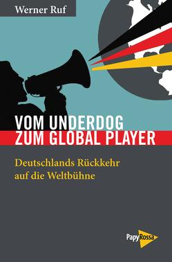 Vom Underdog zum Global Player von Ruf,  Werner