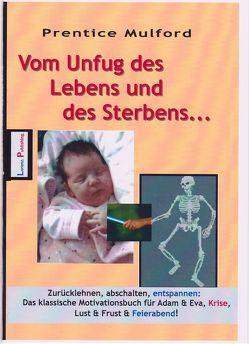 Vom Unfug des Lebens und des Sterbens von Lorenz,  Hugh-Friedrich, Mulford,  Prentice