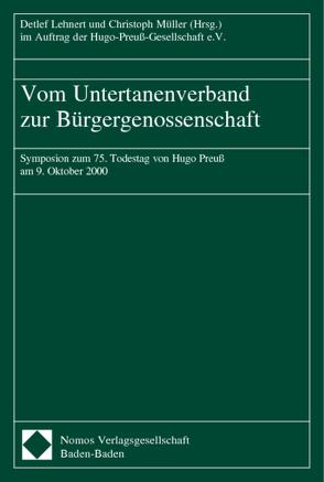 Vom Untertanenverband zur Bürgergenossenschaft von Hugo-Preuß-Gesellschaft e.V., Lehnert,  Detlef, Müller,  Christoph