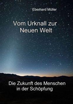 Vom Urknall zur Neuen Welt von Müller,  Eberhard