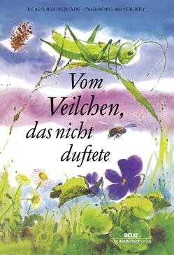 Vom Veilchen, das nicht duftete von Bourquain,  Klaus, Meyer-Rey,  Ingeborg