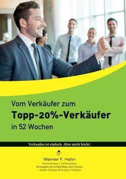 Vom Verkäufer zum Topp-20%-Verkäufer von Hahn,  Werner F.