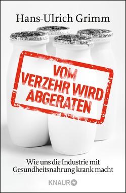 Vom Verzehr wird abgeraten von Grimm,  Hans-Ulrich