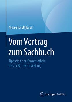 Vom Vortrag zum Sachbuch von Miljkovic,  Natascha