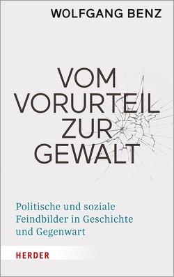 Vom Vorurteil zur Gewalt von Benz,  Prof. Wolfgang