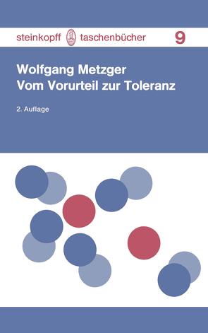 Vom Vorurteil zur Toleranz von Metzger,  W.