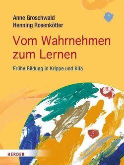 Vom Wahrnehmen zum Lernen von Groschwald,  Anne, Rosenkötter,  Henning