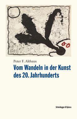 Vom Wandeln in der Kunst des 20. Jahrhunderts von Althaus,  Peter F.