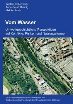 Vom Wasser von Bebermeier,  W, Hennig,  A S, Mutz,  M.
