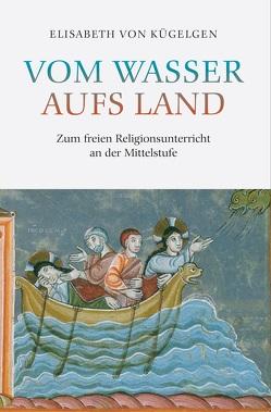 Vom Wasser aufs Land von Kügelgen,  Elisabeth von