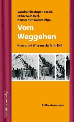 Vom Weggehen von Kaiser,  Konstantin, Weinzierl,  Erika, Wiesinger-Stock,  Sandra