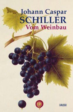 Vom Weinbau von Döbele-Carlesso,  Isolde, Schiller,  Johann C