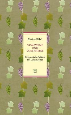 Vom Weine und vom Rheine. von Hübel,  Marlene