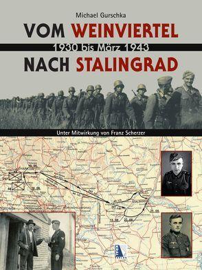 Vom Weinviertel nach Stalingrad von Gurschka,  Michael