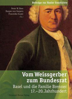 Vom Weissgerber zum Bundesrat von Guyer,  Franziska, Heer,  Peter, von Greyerz,  Kaspar
