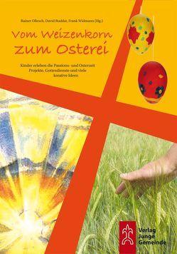 Vom Weizenkorn zum Osterei von Ollesch,  Rainer, Ruddat,  David, Widmann,  Frank
