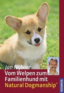 Vom Welpen zum Familienhund mit Natural Dogmanship von Nijboer,  Jan