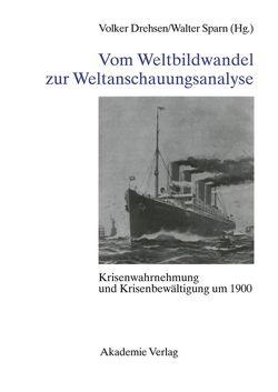 Vom Weltbildwandel zur Weltanschauungsanalyse von Drehsen,  Volker, Sparn,  Walter