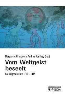 Vom Weltgeist beseelt von Grandner,  Margarete, Komlosy,  Andrea, Mitterauer,  Michael, Nolte,  Hans H, Rothermund,  Dietmar