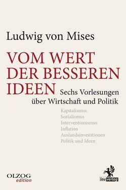 Vom Wert der besseren Ideen von Mises,  Ludwig von