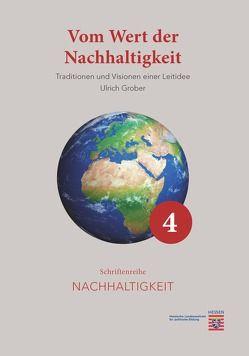 Vom Wert der Nachhaltigkeit von Grober,  Ulrich