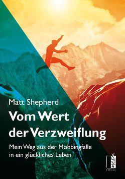 Vom Wert der Verzweiflung von Shepherd,  Matt