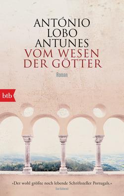 Vom Wesen der Götter von Lobo Antunes,  António, Meyer-Minnemann,  Maralde