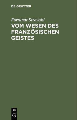 Vom Wesen des französischen Geistes von Hennecke,  Hans, Strowski,  Fortunat