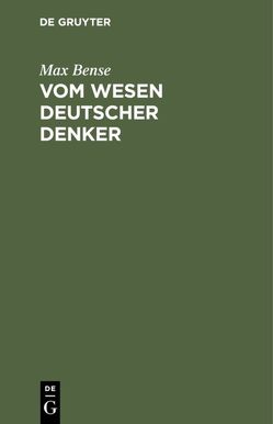Vom Wesen deutscher Denker von Bense,  Max