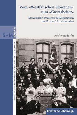 """Vom """"Westfälischen Slowenen"""" zum """"Gastarbeiter"""" von Wörsdörfer,  Rolf"""