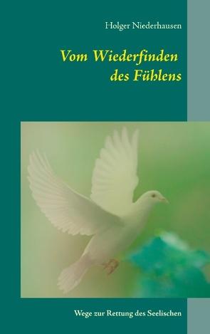Vom Wiederfinden  des Fühlens von Niederhausen,  Holger