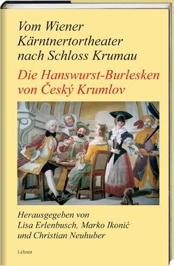 Vom Wiener Kärntnertortheater nach Schloss Krumau von Erlenbusch,  Lisa, Ikonić,  Marko, Neuhuber,  Christian