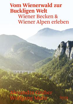 Vom Wienerwald zur Buckligen Welt von Gruber,  Alexandra, Muhr,  Wolfgang