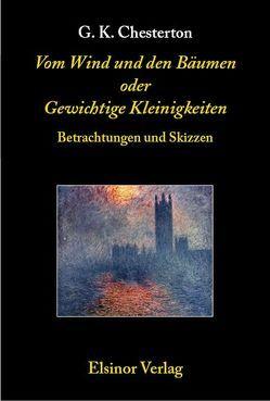 Vom Wind und den Bäumen oder Gewichtige Kleinigkeiten von Chesterton,  Gilbert Keith, Vandenberg,  Jakob