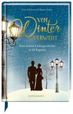 Vom Winter verweht von Edelmann,  Gitta, Kölpin,  Regine