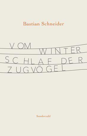 Vom Winterschlaf der Zugvögel von Schneider,  Bastian