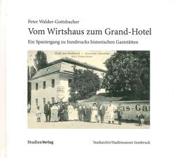 Vom Wirtshaus zum Grand-Hotel von Walder Gottsbacher,  Peter