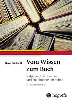 Vom Wissen zum Buch von Reinhardt,  Klaus