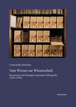 Vom Wissen zur Wissenschaft von Keller-Drescher,  Lioba